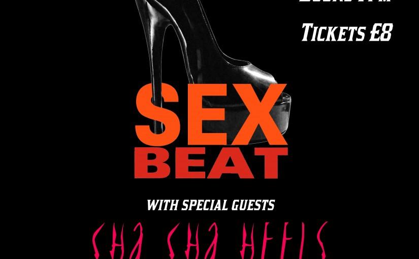 Sex Beat + Cha Cha Heels + Demimonde